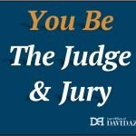 You Be the Judge and Jury - Law Offices of David Azizi